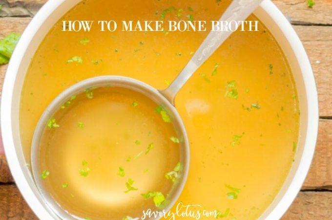 HOW TO MAKE BONE BROTH www.savorylotus.com