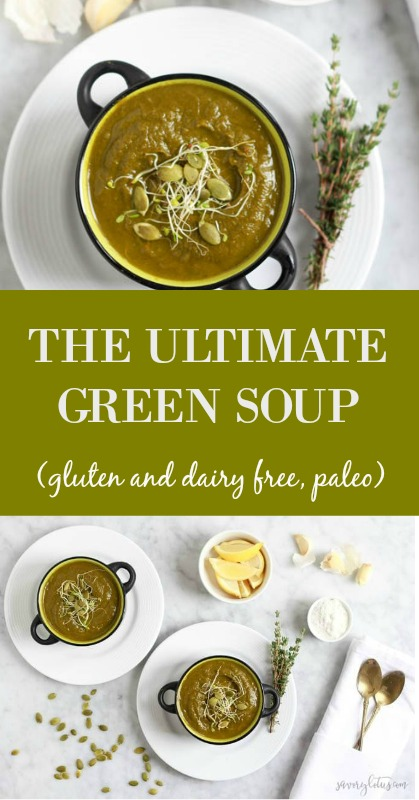 The Ultimate Green Soup (gluten and dairy free, paleo) - www.savorylotus.com