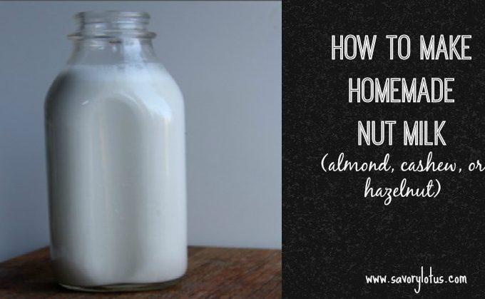 Homemade Nut Milk savorylotus.com