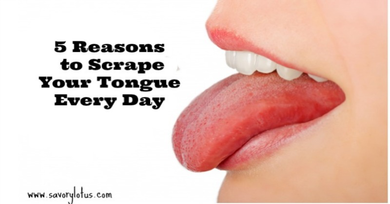 5 Reasons to Scape Your Tongue Every Day : savorylotus.com