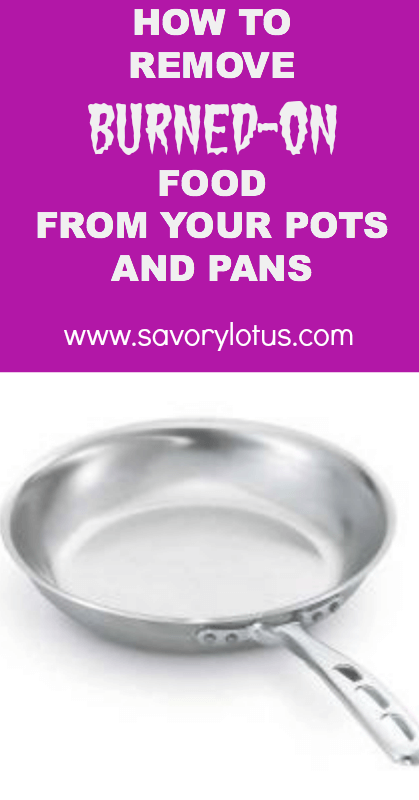 How to Remove Burned-On Food from Your Pots and Pans
