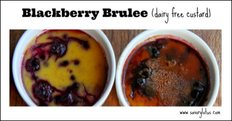Blackberry Brulee (dairy free custard)