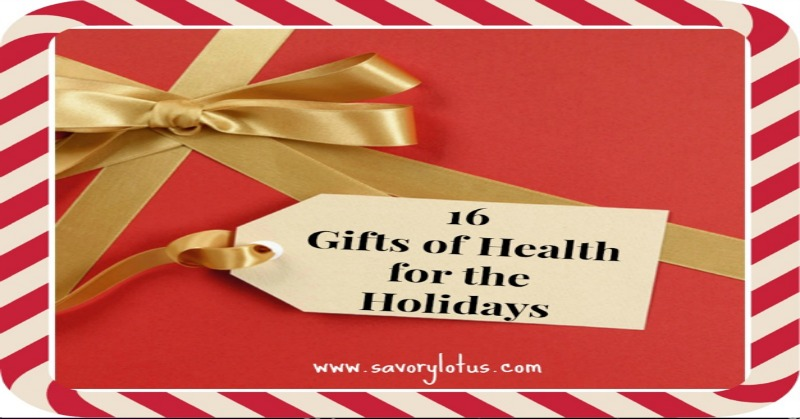16 Gifts of health for the Holidays savorylotus.com
