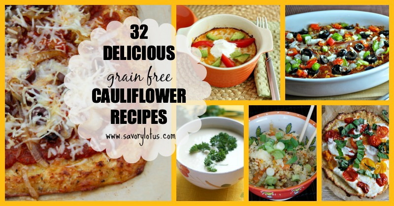32 Delicious Grain Free Cauliflower Recipes ~ savorylotus.com