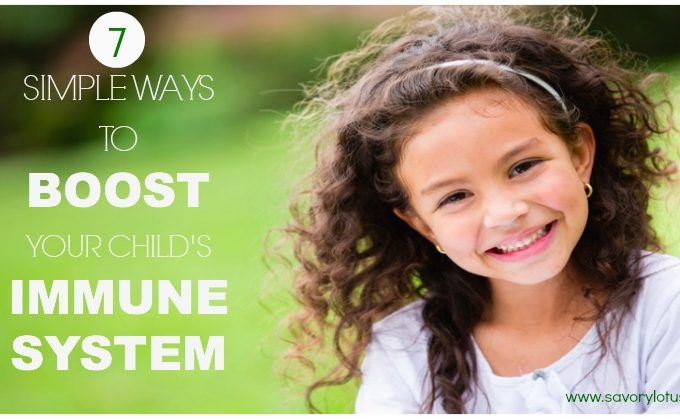 7 Simple Ways to Boost Your Child's Immune System savorylotus.com