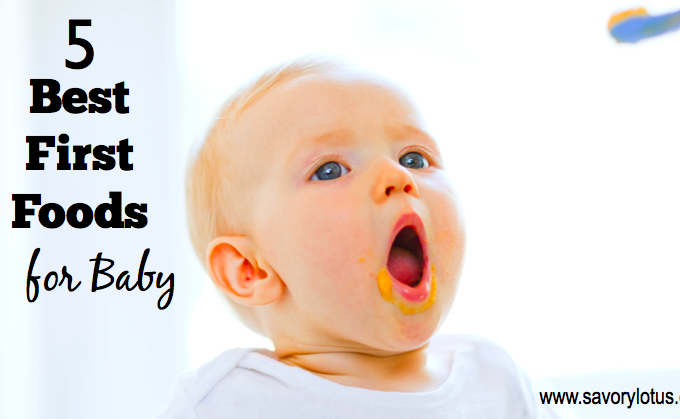 5 Best First Foods for Baby, Real Food, Baby Food| savorylotus.com