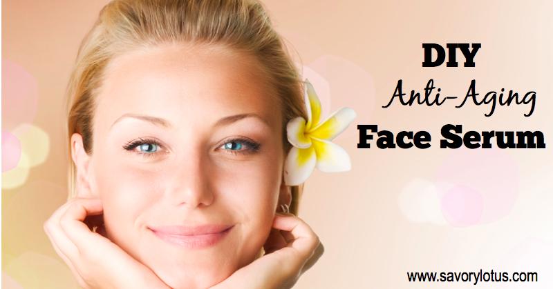 DIY Anti-Aging Face Serum - Savory Lotus