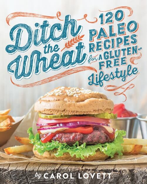 Ditch the Wheat Cookbook by Carol Lovett
