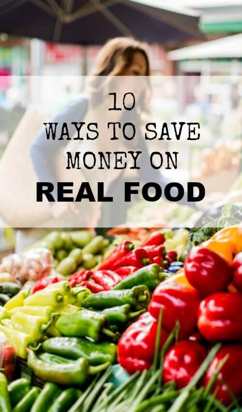 10 Ways to Save Money on Real Food - www.savorylotus.com