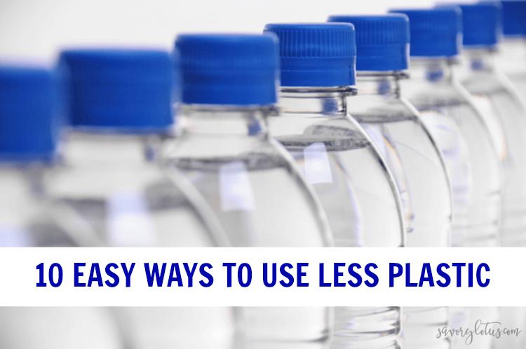 10 Easy Ways to Use Less Plastic | www.savorylotus.com