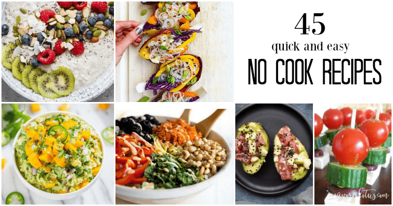 45 Quick and Easy No Cook Recipes | www.savorylotus.com