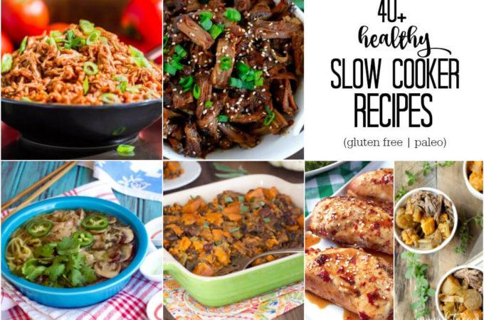 40 Healthy Slow Cooker Recipes (gluten free   paleo)   www.savorylotus.com