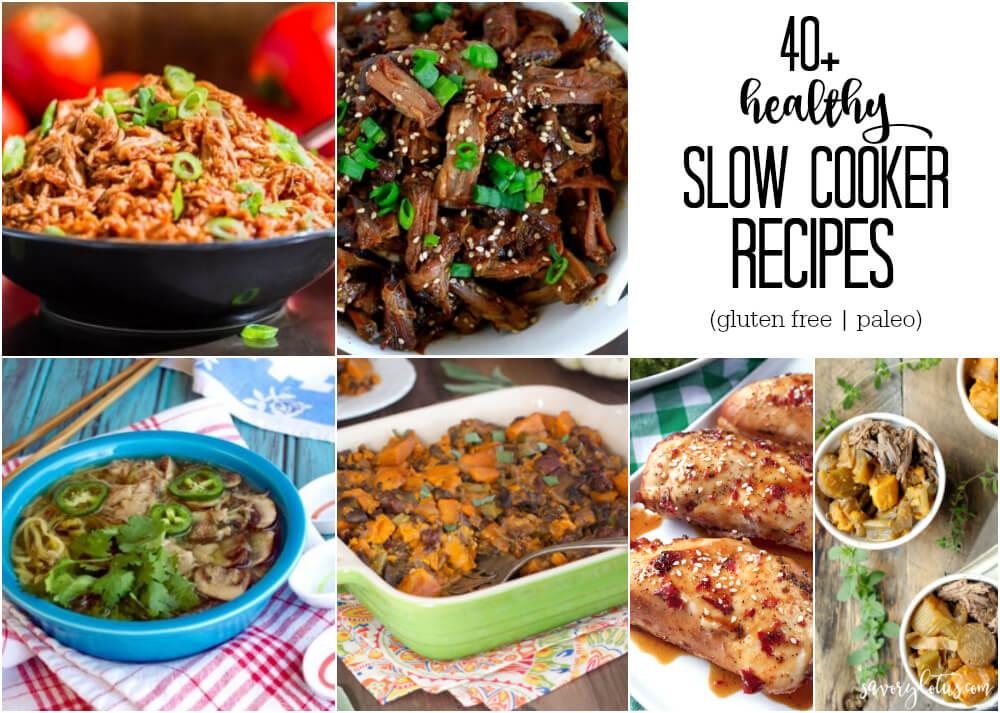 40 Healthy Slow Cooker Recipes (gluten free | paleo) | www.savorylotus.com