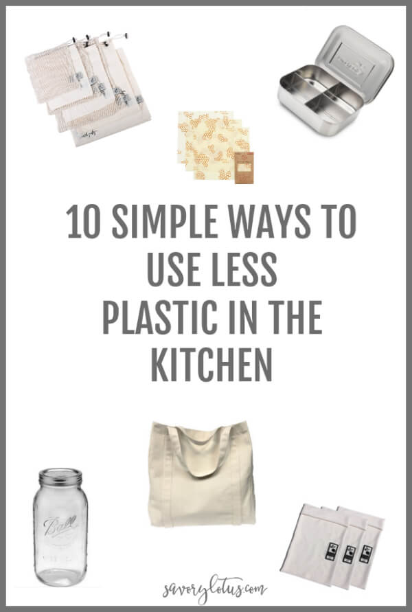 10 Simple Ways to Use less Plastic in the Kitchen - www.savorylotus.com