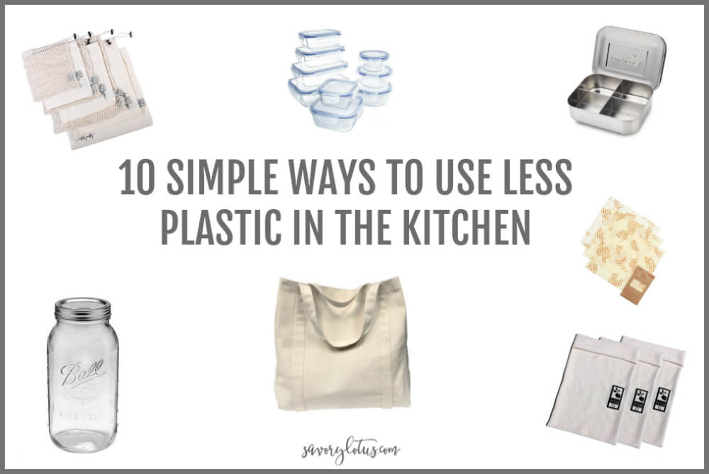 10 Simple Ways to Use less Plastic in the Kitchen | www.savorylotus.com
