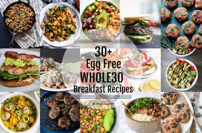30+ Egg Free WHOLE30 Breakfast Recipes | www.savorylotus.com
